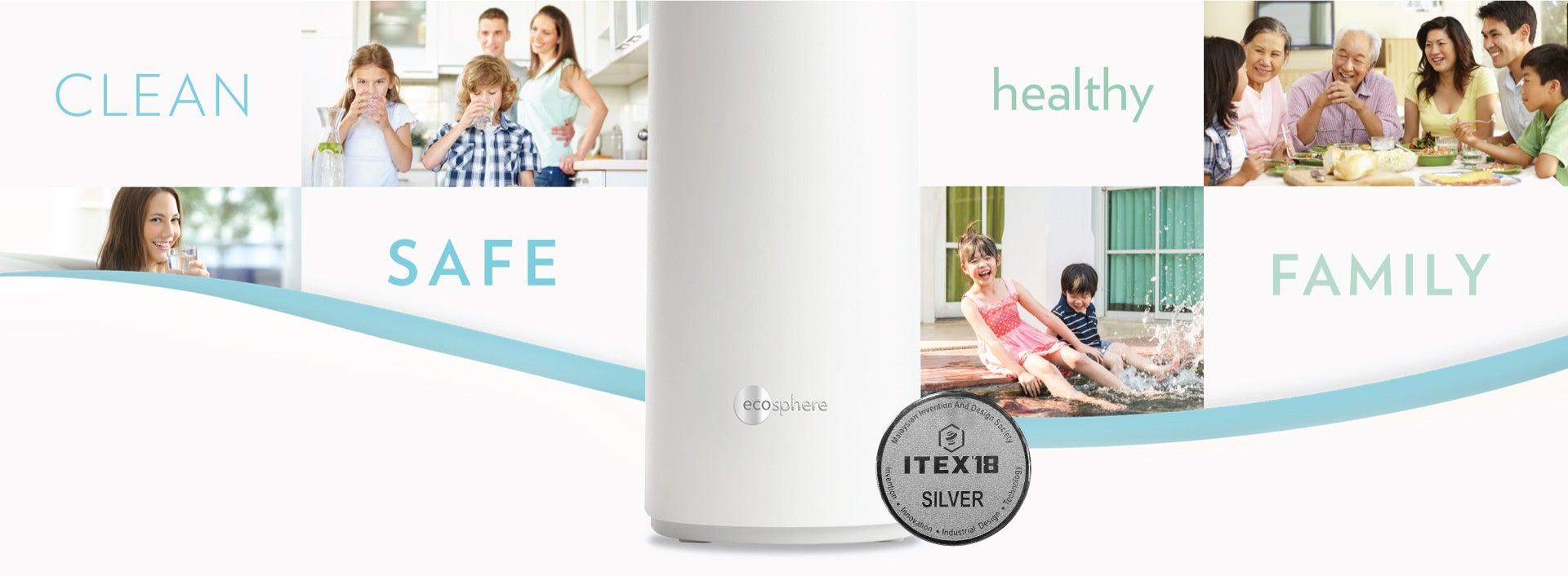 Montage photo of lifestyle home, family images with EcoSphere Water Purifier and brand keywords of Clean, Safe, Healthy, Family